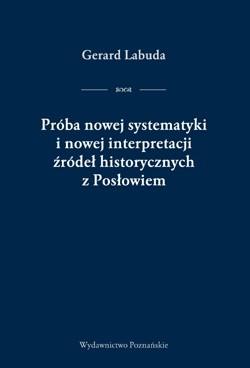 Okładka książki Próba nowej systematyki i nowej interpretacji źródeł historycznych z Posłowiem