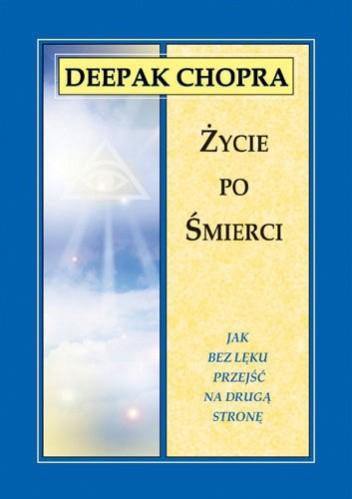 Okładka książki Życie po śmierci. Jak bez lęku przejść na drugą stronę