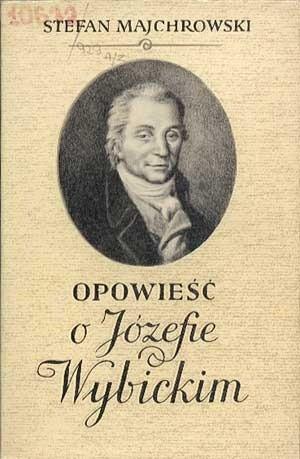 Okładka książki Opowieść o Józefie Wybickim