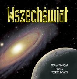 Okładka książki Wszechświat. Trójwymiarowa podróż pośród gwiazd
