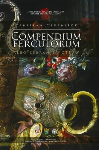 Okładka książki Compendium Ferculorum albo Zebranie Potraw