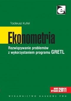 Okładka książki Ekonometria. Rozwiązywanie problemów z wykorzystaniem programu GRETL