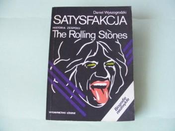 Okładka książki Satysfakcja - Historia zespołu The Rolling Stones