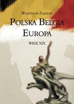 Okładka książki Polska – Belgia – Europa. Wiek XIX