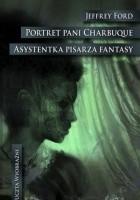 Portret pani Charbuque. Asystentka pisarza fantasy