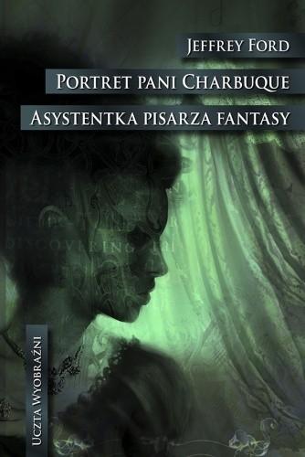 Okładka książki Portret pani Charbuque. Asystentka pisarza fantasy