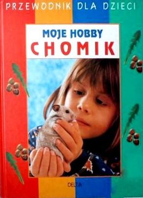 Okładka książki Moje hobby chomik