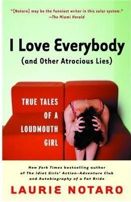 Okładka książki I Love Everybody (and Other Atrocious Lies)