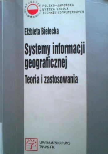 Okładka książki Systemy informacji geograficznej.Teoria i zastosowania