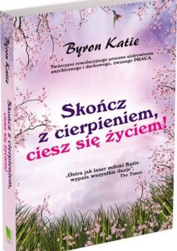 Okładka książki Skończ z cierpieniem, ciesz się życiem!