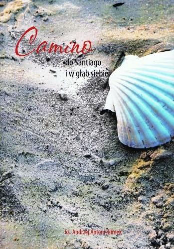 Okładka książki Camino - do Santiago i w głąb siebie