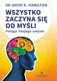 Okładka książki Wszystko zaczyna się od myśli. Potęga twojego umysłu.