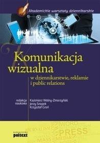 Okładka książki Komunikacja wizualna w dziennikarstwie, reklamie i public relations.
