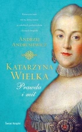 Okładka książki Katarzyna Wielka. Prawda i mit