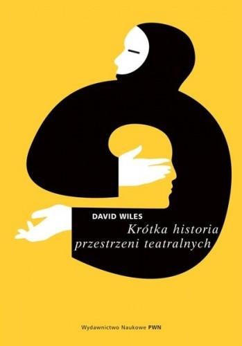 Okładka książki Krótka historia przestrzeni teatralnych