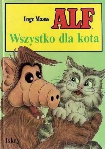 Okładka książki Alf. Wszystko dla kota