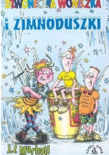 Okładka książki Dzwoneczka Woneczka i Zimnoduszki