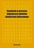 Standardy w procesie digitalizacji obiektów dziedzictwa kulturowego