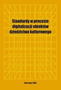 Okładka książki Standardy w procesie digitalizacji obiektów dziedzictwa kulturowego