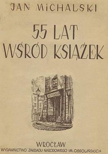 Okładka książki 55 lat wśród książek