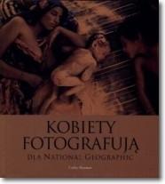 Okładka książki Kobiety fotografują dla National Geographic