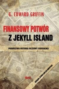 Okładka książki Finansowy potwór z Jekyll Island