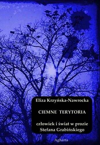 Okładka książki Ciemne terytoria. Człowiek i świat w prozie Stefana Grabińskiego