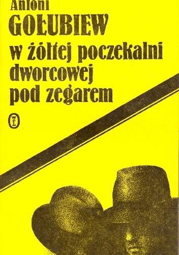 Okładka książki W żółtej poczekalni dworcowej pod zegarem