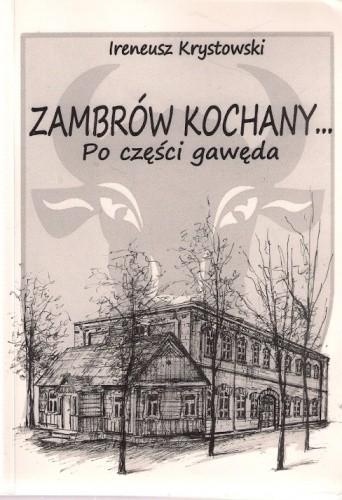 Okładka książki Zambrów kochany. Po części gawęda