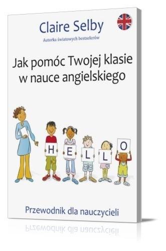 Okładka książki Jak pomóc Twojej klasie w nauce angielskiego