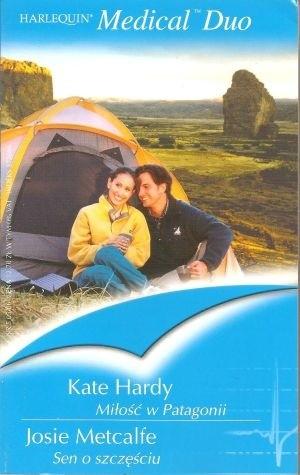 Okładka książki Miłość w Patagonii. Sen o szczęściu