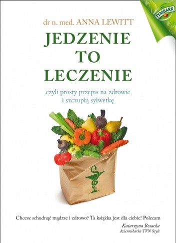 Okładka książki Jedzenie to leczenie, czyli prosty przepis na zdrowie i szczupłą sylwetkę