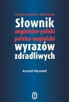 Okładka książki Słownik angielsko-polski polsko-angielski wyrazów zdradliwych