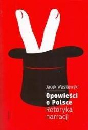 Okładka książki Opowieści o Polsce. Retoryka narracji