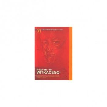Okładka książki Powroty do Witkacego: materiały sesji naukowej poświęconej Stanisławowi Ignacemu Witkiewiczowi