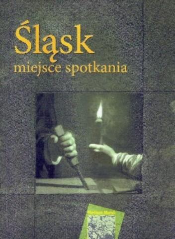 Okładka książki Śląsk – miejsce spotkania