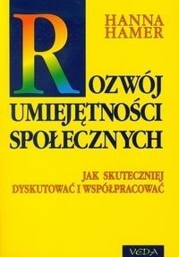 Okładka książki Rozwój umiejętności społecznych. Jak skuteczniej dyskutować i współpracować