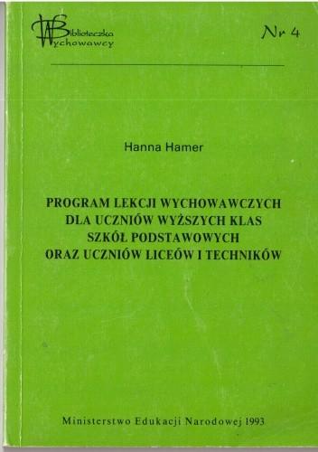 Okładka książki Program lekcji wychowawczych dla uczniów wyższych klas szkół podstawowych oraz uczniów liceów i techników