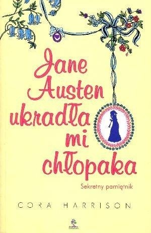 Okładka książki Jane Austen ukradła mi chłopaka. Sekretny pamiętnik