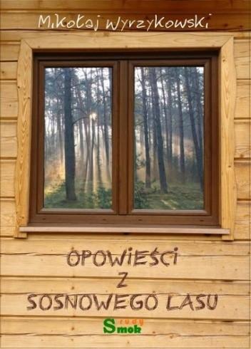 Okładka książki Opowieści z Sosnowego Lasu