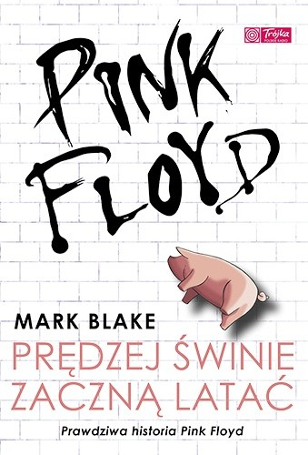 Okładka książki Pink Floyd. Prędzej świnie zaczną latać