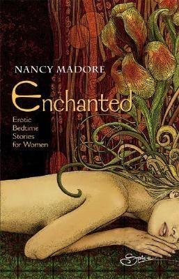 Okładka książki Enchanted: Erotic Bedtime Stories For Women