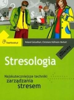 Okładka książki Stresologia. Najskuteczniejsze techniki zarządzania stresem