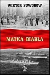 Okładka książki Matka diabła. Kulisy rządów Chruszczowa
