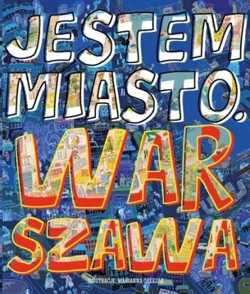 Okładka książki Jestem miasto. Warszawa
