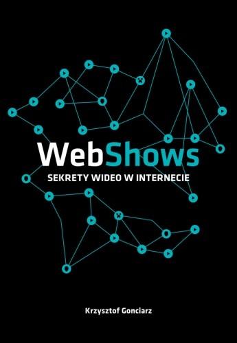Okładka książki WebShows: sekrety Wideo w Internecie