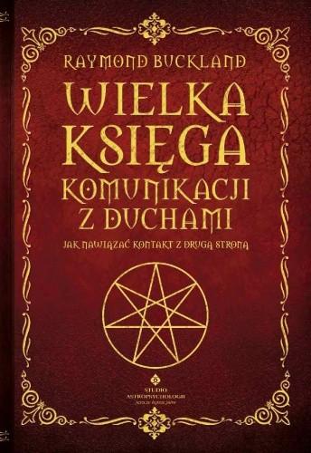 Okładka książki Wielka księga komunikacji z duchami. Jak nawiązać kontakt z drugą stroną.