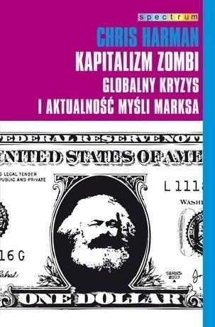Okładka książki Kapitalizm Zombi. Globalny kryzys i aktualność myśli Marksa