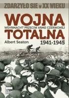 Wojna totalna. Wehrmacht przeciw Armii Czerwonej 1941-1945