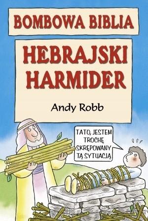 Okładka książki Hebrajski harmider. Bombowa biblia